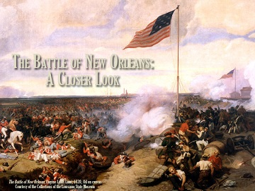 The Battle of New Orleans: A Closer Look