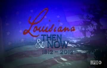 Louisiana: Then and Now, 1812-2012