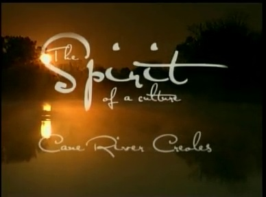 The Spirit of a Culture: Cane River Creoles
