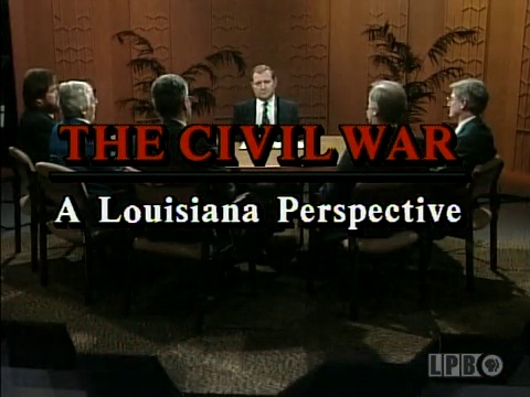 The Civil War: A Louisiana Perspective