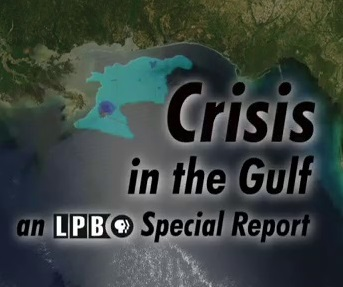 Crisis in the Gulf: LPB Special Report