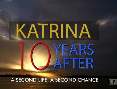 Katrina, 10 Years After: A Second Life, A Second Chance