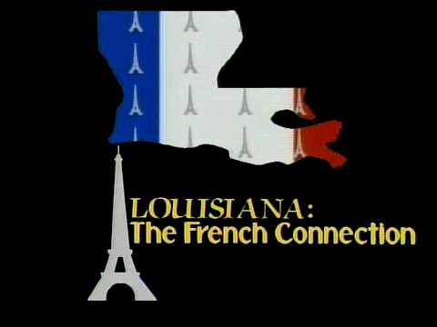 Louisiana: The French Connection