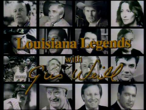 Louisiana Legends with Gus Weill