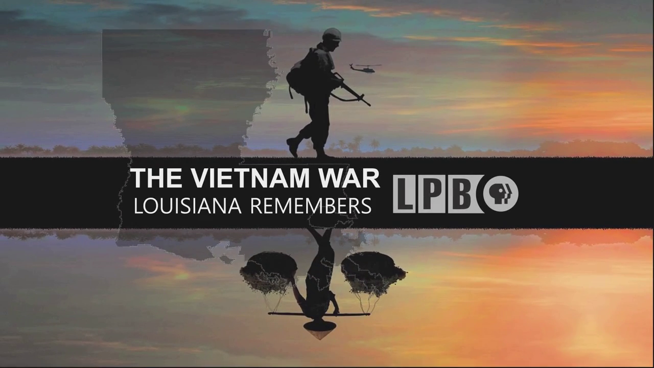 The Vietnam War: Louisiana Remembers