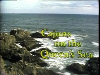 Cajuns on the Queen's Sea