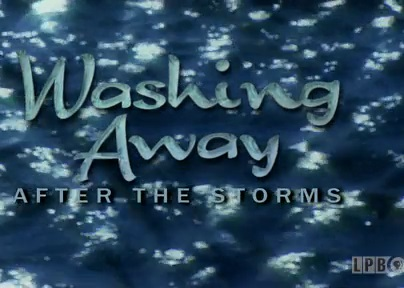 Washing Away: After the Storms